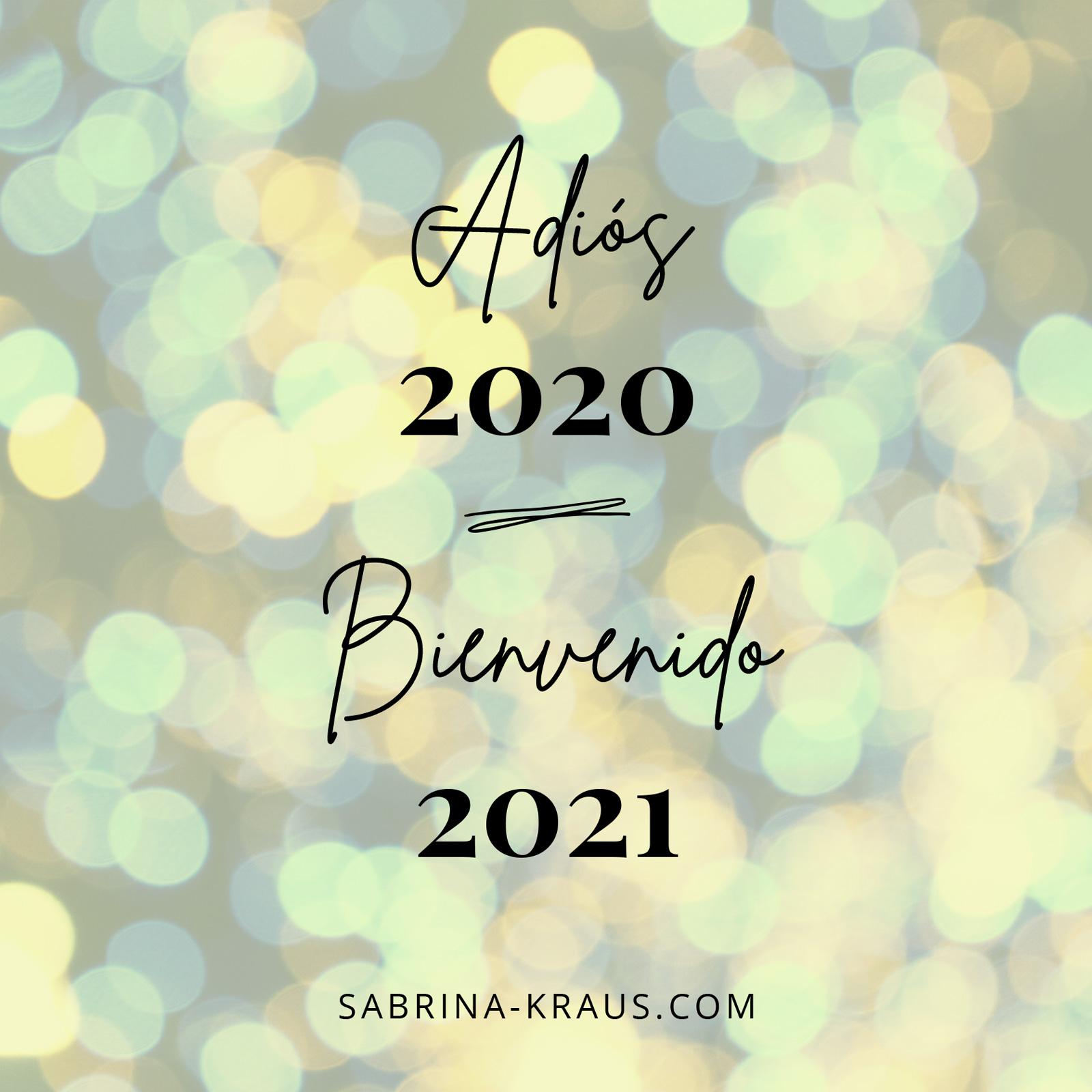 Adiós 2020 – Bienvenido 2021